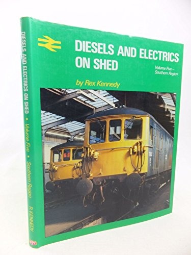 Diesels and Electrics on Shed: Southern Region v. 5