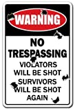 NO TRESPASSING Sign Violators Will Be Shot do not enter| Indoor/Outdoor | 12' Tall