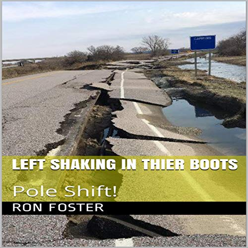 Left Shaking in Their Boots: Pole Shift! audiobook cover art