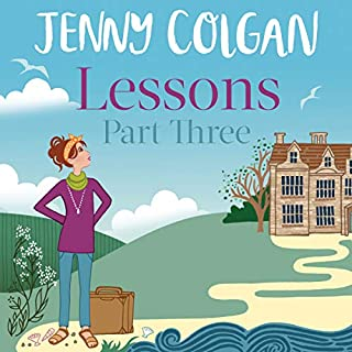 Lessons: Part 3                   By:                                                                                                                                 Jenny Colgan                               Narrated by:                                                                                                                                 Alex Tregear                      Length: 2 hrs and 4 mins     5 ratings     Overall 3.6