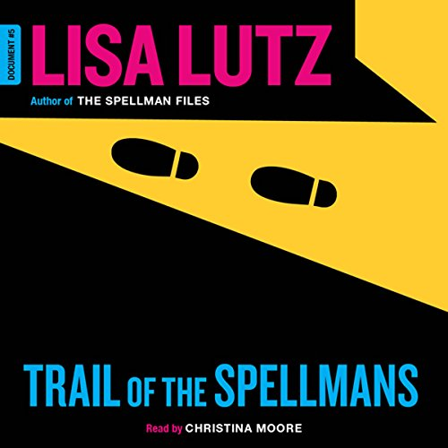 Trail of the Spellmans     Document #5              De :                                                                                                                                 Lisa Lutz                               Lu par :                                                                                                                                 Christina Moore                      Durée : 10 h et 12 min     1 notation     Global 5,0