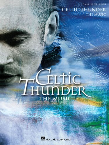 Celtic Thunder: The Music Piano, Vocal and Guitar Chords (PIANO, VOIX, GU)