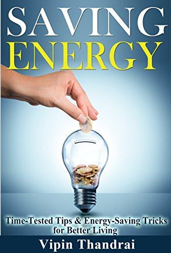 SAVING ENERGY: Time-Tested Tips & Energy-Saving Tricks for Better Living
