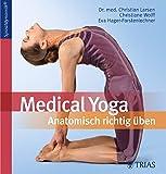 Eva Hager-Forstenlechner, Dr. Christian Larsen, Christiane Wolff: Medical Yoga