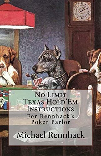 No Limit Texas Hold'Em Instructions (Rennhack's Poker Parlor Book 1) (English Edition)