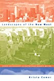 Landscapes of the New West (Cultural Studies of the United States (Paperback))