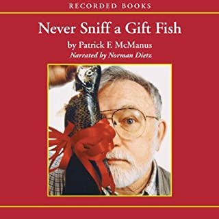Never Sniff a Gift Fish audiobook cover art