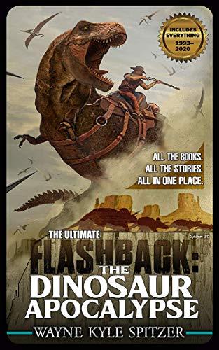 The Ultimate Flashback: The Dinosaur Apocalypse (English Edition)