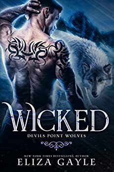 Wicked: The Mating Season (Devils Point Wolves Book 2) by [Eliza Gayle, Mating Season Collection]
