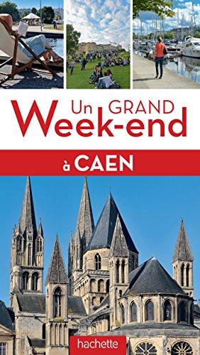 Guide Un Grand Week-end Caen
