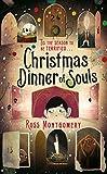 Christmas Dinner of Souls: Ross Montgomery