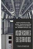 Ascensores Eléctricos: Documentación para legalización y...
