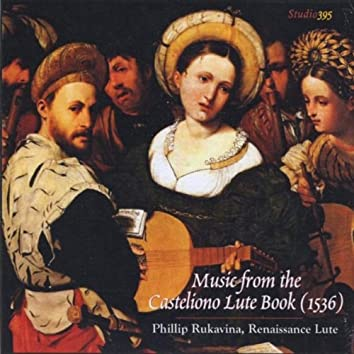 Music from the Casteliono Lute Book (1536)