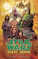Star Wars: Hard Targets v. 2: Agent of the Empire (Star Wars Agent of the Empire)