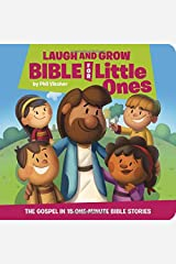 Laugh and Grow Bible for Little Ones: The Gospel in 15 One-Minute Bible Stories Board book