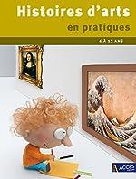 Histoires d'arts en pratiques - Du CP à la 6e de Patrick Straub