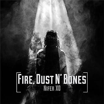 Fire, Dust N' Bones