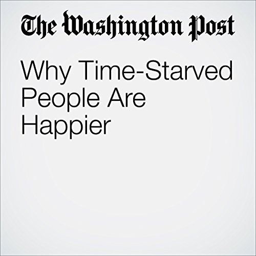 Why Time-Starved People Are Happier cover art