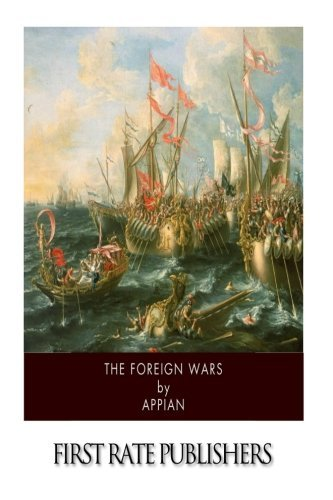 The Foreign Wars by Appian (2014-11-06)
