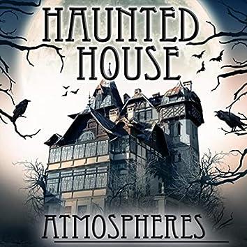 Haunted House Atmospheres