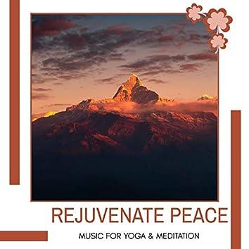 Rejuvenate Peace - Music For Yoga & Meditation