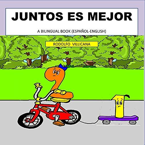 JUNTOS ES MEJOR: A BILINGUAL BOOK ( SPANISH-ENGLISH)