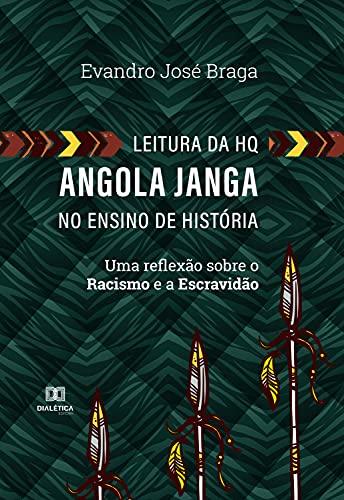 Leitura da HQ Angola Janga no ensino de história: uma reflexão sobre o racismo e a escravidão