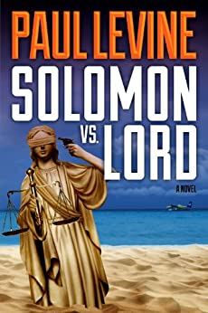 SOLOMON vs. LORD (Solomon vs. Lord Legal Thrillers Book 1) by [Paul Levine]