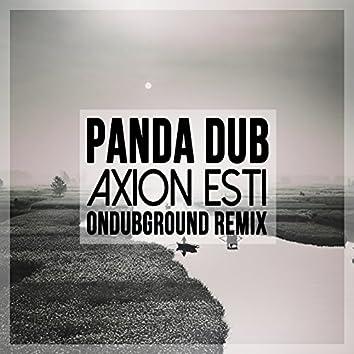 Axion Esti (Ondubground Remix)