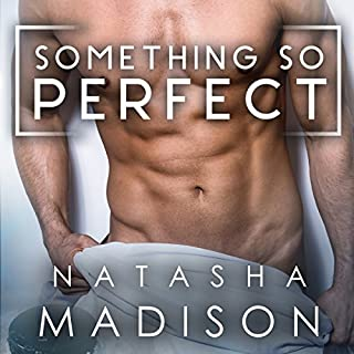 Something So Perfect                   By:                                                                                                                                 Natasha Madison                               Narrated by:                                                                                                                                 Melissa Moran,                                                                                        Joe Hempel                      Length: 6 hrs and 56 mins     101 ratings     Overall 4.4