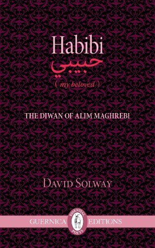 Habibi: the love poems of the Moroccan poet Alim Maghrebi (Essential Poets Series Book 193) (English Edition)