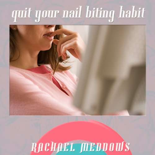 Quit Your Nail Biting Habit cover art