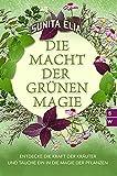 Die Macht der grünen Magie:...