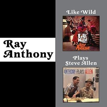 Like Wild + Ray Anthony Plays Steve Allen (Bonus Track Version)