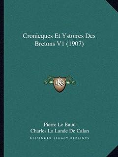 Cronicques Et Ystoires Des Bretons V1 (1907)