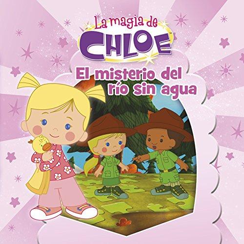 El misterio del río sin agua (La magia de Chloe. Primeras