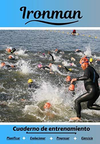 Ironman Cuaderno de entrenamiento: Cuaderno de ejercicios para progresar | Deporte y...