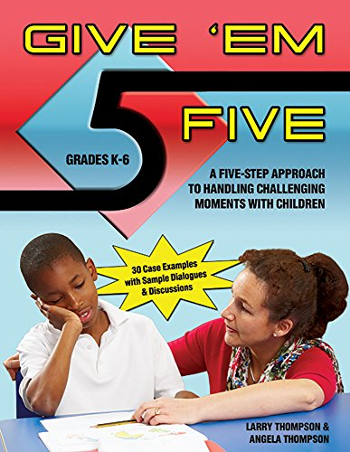 Give Em Five A Five Step Approach To Handling Challenging Moments With Children In Grades K 6