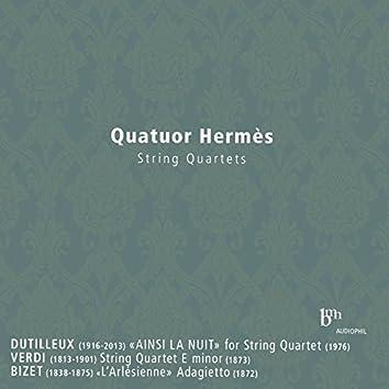 Dutilleux, Verdi & Bizet: String Quartets