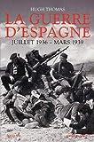 La Guerre D'espagne - Juillet 1936 - Mars 1939