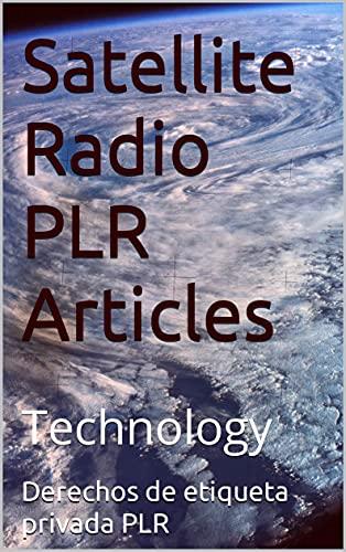 Satellite Radio PLR Articles: Technology (Spanish Edition)