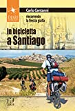 In bicicletta a Santiago. Rincorrendo la...