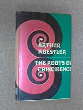 Roots Of Coincidence by Arthur Koestler (January 15,1974)