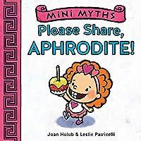 Mini Myths: Please Share, Aphrodite!