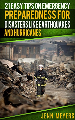 21 Easy Tips on Emergency Preparedness for Disasters Like Earthquakes and Hurricanes: A Survival Guide for Beginners (English Edition)