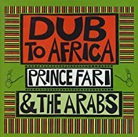 Dub to Africa by Prince Far I & The Arabs (2009-03-24)