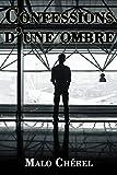 Confessions d'une ombre: Roman hors-série (Malo Chérel t. 11)