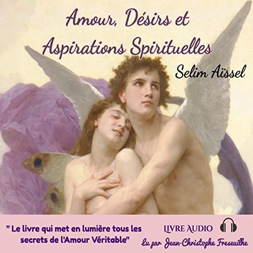 Couverture de Amour, désir et aspiration spirituelles