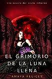 El grimorio de la luna llena: Una novela del Sexto Infierno