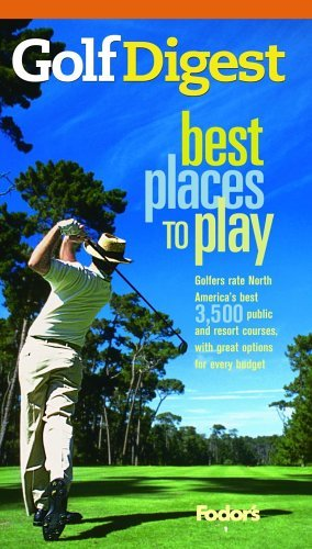 By Golf Digest Golf Digest Best Places to Play, More than 4,000 of North America's best public and resort courses, (7th Seventh Edition) [Paperback]